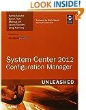 System Center 2012 Configuration Manager (SCCM) Unleashed