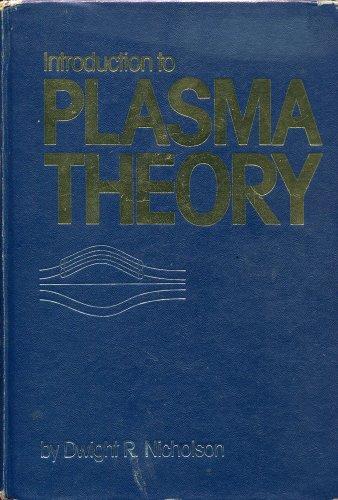 Introduction to Plasma Theory (Plasma Physics), by Dwight R. Nicholson
