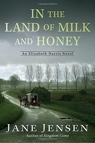 In the Land of Milk and Honey (Elizabeth Harris Mystery #2)