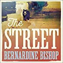 The Street Audiobook by Bernardine Bishop Narrated by Anna Bentinck