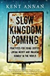Slow Kingdom Coming: Practices for Do...