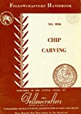 img - for Chip carving (Fellowcrafters' handbook) book / textbook / text book