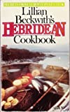 Lillian Beckwith's Hebridean Cookbook: Secrets From A Crofter's Kitchen (0099172607) by Lillian Beckwith