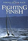 echange, troc Fighting Finish - the Volvo Ocean Race