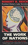 The Work of Nations: a Blueprint for the Future (0671712756) by ROBERT B. REICH
