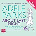 About Last Night Audiobook by Adele Parks Narrated by Juanita McMahon