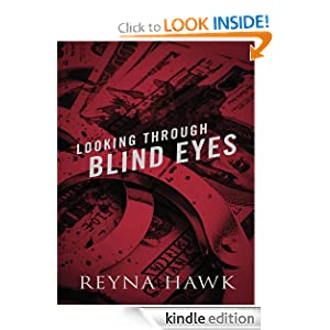 Free Kindle Book: Looking Through Blind Eyes (Valentine), by Reyna Hawk. Publisher: Outskirts Press, Inc. (May 17, 2012)