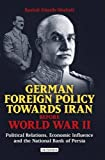 img - for German Foreign Policy Towards Iran Before World War II: Political Relations, Economic Influence and the National Bank of Persia book / textbook / text book