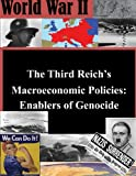 img - for The Third Reich's Macroeconomic Policies: Enablers of Genocide (World War II) book / textbook / text book