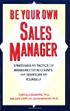 img - for Be Your Own Sales Manager: Strategies And Tactics For Managing Your Accounts, Your Territory, And Yourself book / textbook / text book