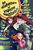 The Case Of Stolen Time - The Misadventures Of Inspector Moustachio