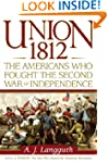 Union 1812: The Americans Who Fought...