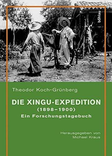 die-xingu-expedition-1898-1900-ein-forschungstagebuch