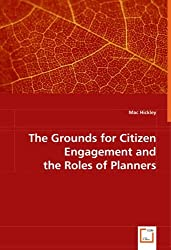 The Grounds for Citizen Engagement and the Roles of Planners