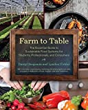 img - for Farm to Table: The Essential Guide to Sustainable Food Systems for Students, Professionals, and Consumers book / textbook / text book