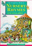 The Kingfisher Book of Nursery Rhymes and Lullabies