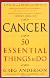img - for Cancer: 50 Essential Things to Do: Revised and Updated Edition book / textbook / text book
