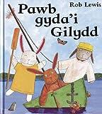 Pawb Gydai Gilydd (Welsh Edition)