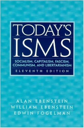 Today's ISMS: Socialism, Capitalism, Fascism, Communism, and Libertarianism (11th Edition)