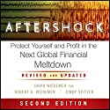 Aftershock: Protect Yourself and Profit in the Next Global Financial Meltdown Audiobook by David Wiedemer, Robert A. Wiedemer, Cindy S. Spitzer Narrated by Christopher Kipiniak