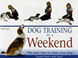 Dog Training in a Weekend (0600607682) by Davis, Keith