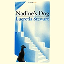 Nadine's Dog (       UNABRIDGED) by Lucretia Stewart Narrated by Elizabeth Jasicki