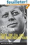 JFK's Forgotten Crisis: Tibet, the CI...