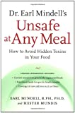 img - for Dr. Earl Mindell's Unsafe at Any Meal: How to Avoid Hidden Toxins in Your Food book / textbook / text book