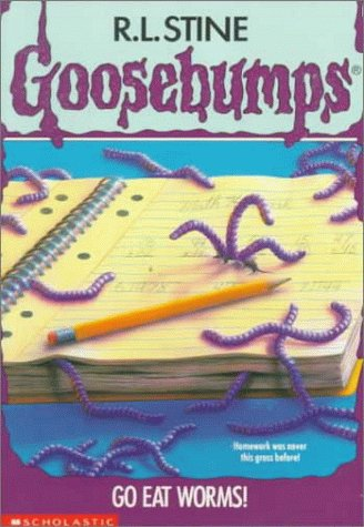 Go Eat Worms! (Goosebumps, No 21)