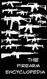 The Firearm Encyclopedia