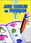 Jeux faciles en fran�ais, volume 1