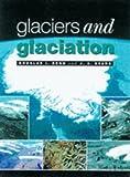Glaciers and Glaciation (Hodder Arnold Publication) (0340584319) by Evans, David