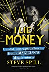 I Lie for Money: Candid, Outrageous S…
