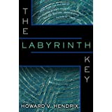 The Labyrinth Key ~ Howard V. Hendrix