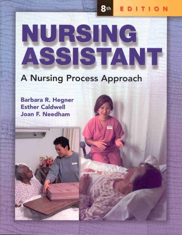 Nursing Assistant: A Nursing Process Approach (SC)