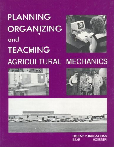 Planning Organization and Teaching Agricultural Mechanics