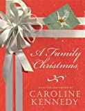 A Family Christmas (1401322271) by Kennedy, Caroline