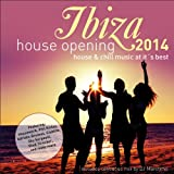 Ibiza House Opening 2014 - House & Chillout Music at Its Best