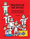 Prescription for Success: Supporting Children with Autism Spectrum Disorders in the Medical Environment [With CDROM]