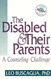 The Disabled and Their Parents: A Counseling Challenge (1556422571) by Buscaglia PhD, Leo