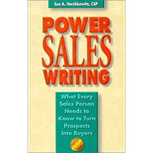 Power Sales Writing: What Every Sales Person Needs to Know to Turn Prospects into Buyers