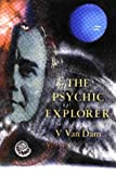 img - for The Psychic Explorer (Vee Van Dam Trilogy) by V. Van Dam (1989-05-04) book / textbook / text book