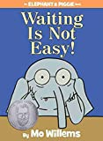 Waiting-Is-Not-Easy-An-Elephant-and-Piggie-Book
