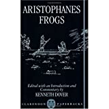 Frogs (Clarendon commentaries on Aristophanes) (0198147732) by Aristophanes