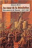 echange, troc Marcel Body - Au coeur de la Révolution : Mes années de Russie, 1917-1927