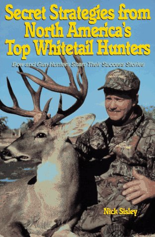 Secret Strategies from North America's Top Whitetail Hunters