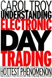 img - for Understanding Electronic Day Trading: Every Investor's Guide to Wall Street's Hottest Phenomenon book / textbook / text book