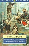 Rights of Man, Common Sense, and Other Writings (The World's Classics) (0192828657) by Paine, Thomas