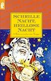 Schrille Nacht, heillose Nacht. 24 Autoren suchen eine Krippe. (3548243223) by Noll, Ingrid