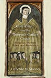img - for Clare of Assisi and the Thirteenth-Century Church: Religious Women, Rules, and Resistance (The Middle Ages Series) book / textbook / text book